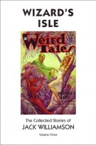 Wizard&#039;s Isle, The Collected Stories of Jack Williamson, Volume Three